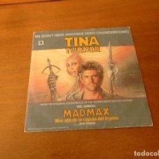 Discos de vinilo: SINGLE VINILO. TINA TURNER. MAD MAX, MÁS ALLÁ DE LA CÚPULA DEL TRUENO. WE DON'T NEED ANOTHER HERO. Lote 151040170