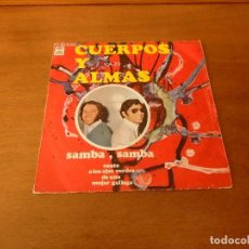 Discos de vinilo: SINGLE VINILO. CUERPOS Y ALMAS. SAMBA, SAMBA. 1971. Lote 151040718