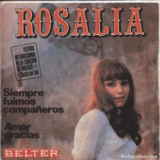 Disques de vinyle: ROSALIA / SIEMPRE FUIMOS COMPAÑEROS (III FESTIVAL DE MALAGA) / AMOR GRACIAS (SINGLE 1970). Lote 151070234