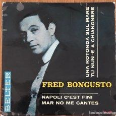 Discos de vinilo: FRED BONGUSTO EP BELTER AÑO 1965. Lote 192251258