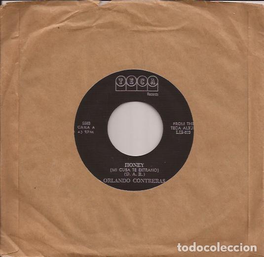 SINGLE ORLANDO CONTRERAS HONEY/NECESITO PENSAR TECA RECORDS 5583 CUBA??? (Música - Discos - Singles Vinilo - Grupos y Solistas de latinoamérica)