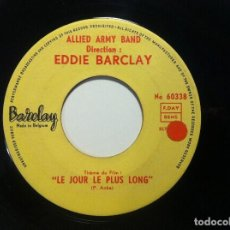 Discos de vinilo: ALLIED ARMY BAND - LE JOUR LE PLUS LONG / DE VILLE EN VILLE - SINGLE BELGA - BARCLAY. Lote 151117574