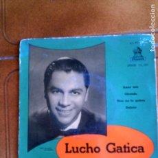 Discos de vinilo: DISCO DE LUCHO GATICA INCLUYE 4 TEMAS. Lote 151148830