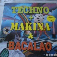 Discos de vinilo: TECHNO + MAKINA & BACALAO. Lote 151150522