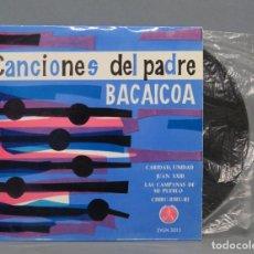 Discos de vinilo: EP. CANCIONES DEL PADRE BACAICOA . Lote 151154402