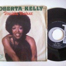 Discos de vinilo: ROBERTA KELLY - TROUBLE MAKER / THE FAMILY - SINGLE ITALIANO 1976 - DURIUM. Lote 151184282
