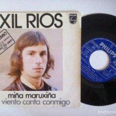 Discos de vinilo: XIL RIOS - MIÑA MARUXIÑA / EL VIENTO CANTA CONMIGO - SINGLE1973 - PHILIPS - FESTIVAL DEL MIÑO. Lote 151185274