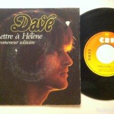 Discos de vinilo: DAVE - LETTRE A HÉLÈNE / PROMENEUR SOLITAIRE - SINGLE FRANCES 1978 - CBS. Lote 151214166