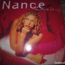Discos de vinilo: NANCE - LOVE IS... MAXI 33 R.P.M. ORIGINAL HOLANDES - CNR RECORDS 1995 -. Lote 151218586