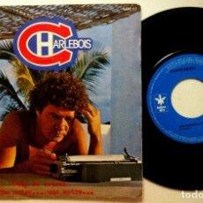 Discos de vinilo: ROBERT CHARLEBOIS - COUP D'SOLEIL / UNE AUTRE... UNE AUTRE... - SINGLE FRANCES 1977 - RCA. Lote 151221858