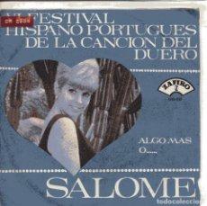 Discos de vinilo: SALOME / ALGO MAS (IV FESTIVAL DEL DUERO) / O.... (SINGLE 1975). Lote 151267370