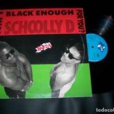 Discos de vinilo: SCHOOLLY D - AM I BLACK ENOUGH FOR YOU ? - LP DE JIVE - ESPAÑA - 1989. Lote 151294862