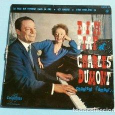 Discos de vinilo: EDITH PIAF ET CHARLES DUMONT (EP.1961 ED. FRANCESA) CHANTENT L'AMOUR... - LES AMANTS. Lote 151297374