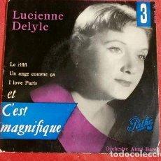 Discos de vinilo: LUCIENNE DELYLE (EP.1958 ED. FRANCESA Nº 3) I LOVE PARIS - C'EST MAGNIFIQUE - LE RIFIFI. Lote 151300714