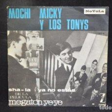 Discos de vinilo: MOCHI / MICKY Y LOS TONYS - SHA-LA YA NO ESTAS - DE LA PELICULA MEGATON YEYE - SINGLE. Lote 151303278