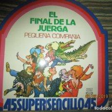 Discos de vinilo: PEQUEÑA COMPAÑIA - EL FINAL DE LA JUERGA MAXI 45 R.P.M. - - MOVIEPLAY 1978 - MUY NUEVO (5). Lote 151303378