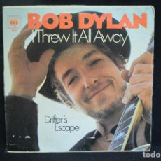 Discos de vinilo: BOB DYLAN - I THREW IT ALL AWAY / DRIFTER´S ESCAPE - SINGLE. Lote 151304162
