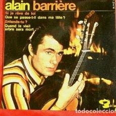 Discos de vinilo: ALAIN BARRIERE (EP.1967 ED. FRANCESA) SI JE REVE DE TOI. Lote 151304942