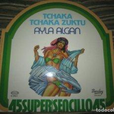 Discos de vinilo: AYLA ALGAN - TCHAKA TCHAKA ZUKTU MAXI 45 R.P.M. - BARCLAY RECORDS 1978 - MUY NUEVO (5). Lote 151305378