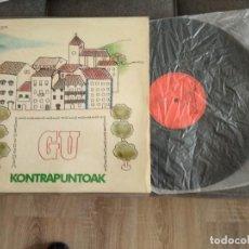 Discos de vinilo: KONTRAPUNTOAK / GU / LP 33 RPM / OLYMPO. Lote 151325886