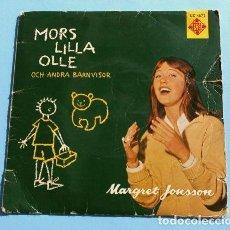 Discos de vinilo: MARGRET JONSSON (EP. 1957 SWEDEN) (CANCIONES INFANTILES) (RARO) MORS LILLA OLLE -OCH ANDRA BARNVISOR. Lote 151334174