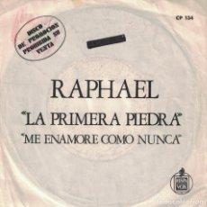 Disques de vinyle: RAPHAEL - LA PRIMERA PIEDRA / ME ENAMORE COMO NUNCA (SINGLE PROMO ESPAÑOL, HISPAVOX 1972). Lote 151360398