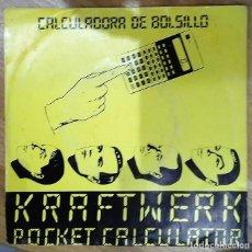 Discos de vinilo: KRAFTWERK - POCKET CALCULATOR SG PROMO ED. ESPAÑOLA 1981. Lote 151393118