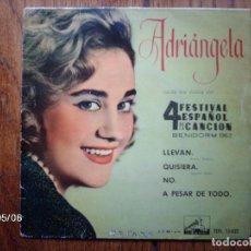 Discos de vinilo: ADRIANGELA - 4 FESTIVAL ESPAÑOL DE LA CANCION BENIDORM 1962 - LLEVAN + QUISIERA + NO + A PESAR DE . Lote 151396938