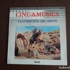 Discos de vinilo: DISCO VINILO LP CINE & MÚSICA, LA CONQUISTA DEL OESTE, SALVAT. AÑO 1987. Lote 151427878