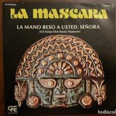Discos de vinilo: LA MASCARA – LA MANO BESO A USTED, SEÑORA = ICH KÜSSE IHRE HAND, MADAME SELLO: EXPLOSIÓN – E-34558. Lote 151449506