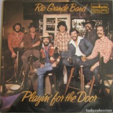 Discos de vinilo: RIO GRANDE BAND: PLAYIN´ FOR THE DOOR. EXCELENTE COUNTRY ROCK U.S.A.. Lote 151451278