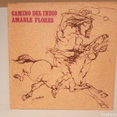 Discos de vinilo: CAMINO DEL INDIO. AMABLE FLORES.(LP). Lote 151461825