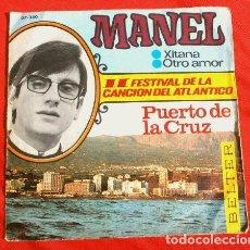Discos de vinilo: MANEL (SINGLE 1967) II FESTIVAL CANCION DEL ATLANTICO - XITANA - OTRO AMOR - PUERTO DE LA CRUZ. Lote 151471338