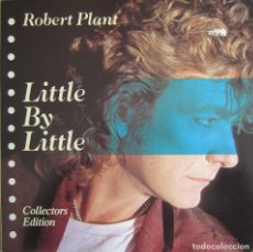 Discos de vinilo: ROBERT PLANT (LED ZEPPELIN): LITTLE BY LITTLE (REMIX LONG VERSION) / EASILY LEAD (LIVE 1985) + 2. Lote 151480602