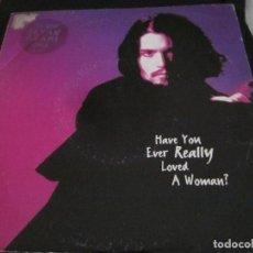 Discos de vinilo: BRYAN ADAMS - HAVE YOU EVER REALLY LOVED A WOMAN? - SG - EDICION UK DEL 1995 - PACO DE LUCIA. Lote 151485534