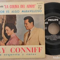 Discos de vinilo: LA COLINA DEL ADIOS RAY CONNIFF EL AMOR ES ALGO MARAVILLOSO SINGLE VINYL MADE IN SPAIN 1961. Lote 151485758