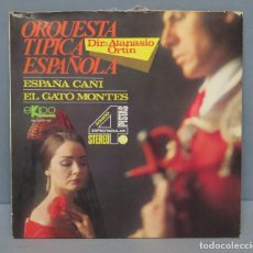 Discos de vinilo: SINGLE. ORQUESTA TIPICA ESPAÑOLA. ESPAÑA CAÑI . Lote 151490046