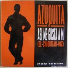Discos de vinilo: AZUQUITA-ASI ME GUSTA A MI (EL-CHIQUITAN-MIX), POLYDOR-861 803-1. Lote 151490138