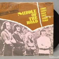Discos de vinilo: SINGLE. MIDDLE OF THE ROAD. CHIRPY CHIRPY CHEEP CHEEP. Lote 151490190