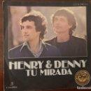 Discos de vinilo: HENRY & DENNY – TU MIRADA SELLO: COLUMBIA – MO 1714 FORMATO: VINYL, 7 , 45 RPM, SINGLE, PROMO . Lote 151512834