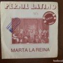 Discos de vinilo: PERNIL LATINO – MARTA LA REINA SELLO: EDIGSA – 01P0131 FORMATO: VINYL, 7 , 45 RPM, SINGLE, PROMO . Lote 151513430