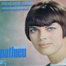 Discos de vinilo: MIREILLE MATHIEU. CELUI QUE J'AIME Y OTROS. SINGLE. Lote 151537102