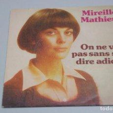 Discos de vinilo: MIREILLE MATHIEU. ON NE VIT PAS SANS SE DIRE ADIEU. 1975 SINGLE. Lote 151537174
