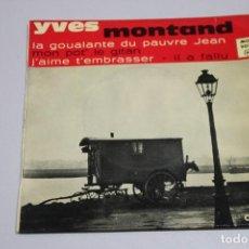 Discos de vinilo: YVES MONTAND. LA GOULANTE Y OTROS. SINGLE. Lote 151537250