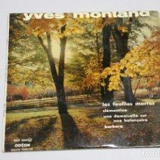 Discos de vinilo: YVES MONTAND. LES FEUILLES MORTES. SINGLE. Lote 151537370