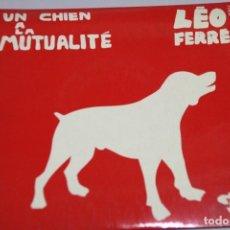 Discos de vinilo: LÉO FERRÉ. UN CHIEN A LA MUTUALITÉ. SINGLE. Lote 151537614