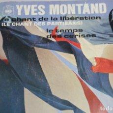 Discos de vinilo: YVES MONTAND. LE CHANT DE LA LIBERATION. SINGLE. Lote 151538298