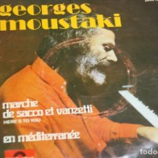 Discos de vinilo: GEORGE MOUSTAKI. MARCHE DE SACCO ET VANZETTI. SINGLE. Lote 151538446