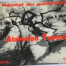 Discos de vinilo: ATAHUALPA YUPANGUI. RECITAL DU GUITARISTE. SINGLE. Lote 151538618