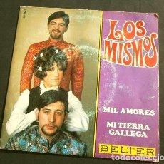 Discos de vinilo: LOS MISMOS (SINGLE 1966) MIL AMORES - MI TIERRA GALLEGA. Lote 151541830